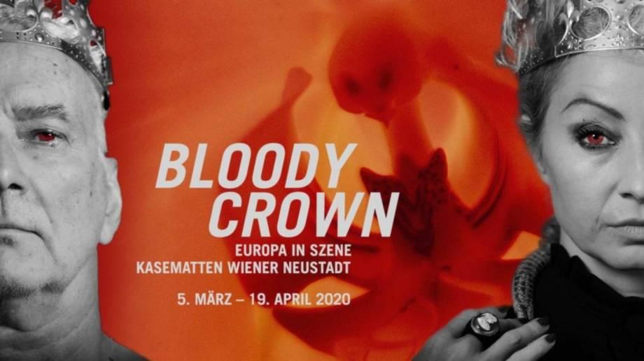 NIEDERÖSTERREICH  -  Wiener Neustadt  -  Bloody Crown – Europa in Szene  -  ein Kulturerlebnis in den einzigartigen Kasematten